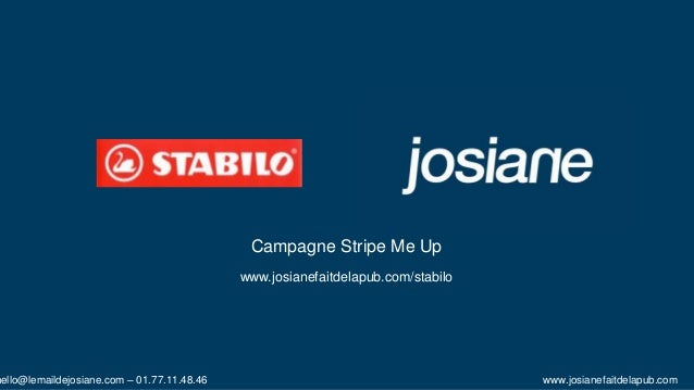 Campagne Stripe Me Up  www.josianefaitdelapub.com/stabilo  hello@lemaildejosiane.com – 01.77.11.48.46 www.josianefaitdelap...