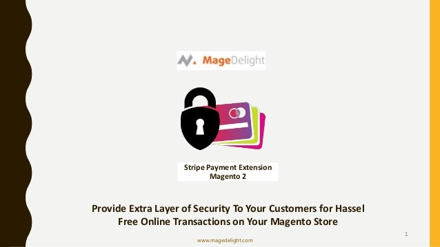 Stripe Payment Extension Magento 2 Provide Extra Layer of Security To Your Customers for Hassel Free Online Transactions o...