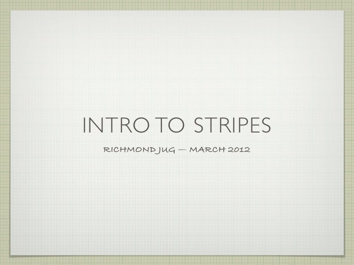 INTRO TO STRIPES RICHMOND JUG — MARCH 2012