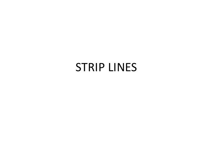 STRIP LINES