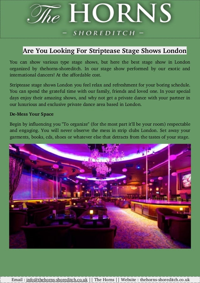 Are�You�Looking�For�Striptease�Stage�Shows�London You�can�show�various�type�stage�shows,�but�here�the�best�stage�show�in�L...