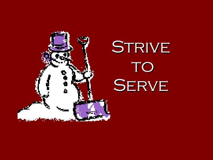 Strive  to Serve