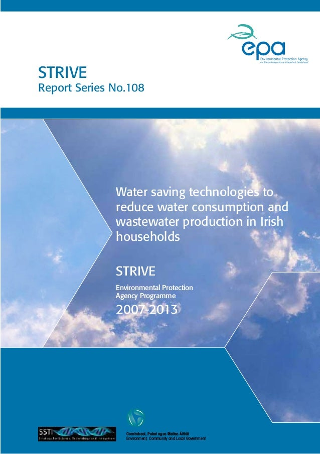 Water saving technologies to reduce water consumption and wastewater production in Irish households STRIVE Report Series N...
