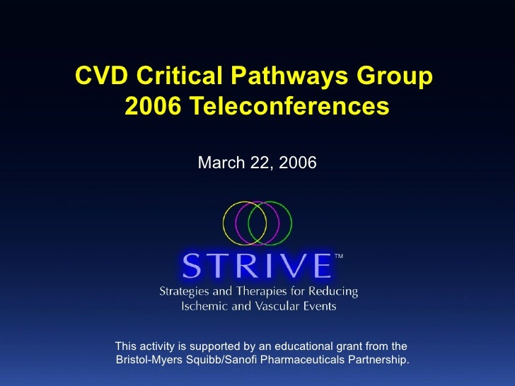 CVD Critical Pathways Group  2006 Teleconferences March 22, 2006 This activity is supported by an educational grant from t...