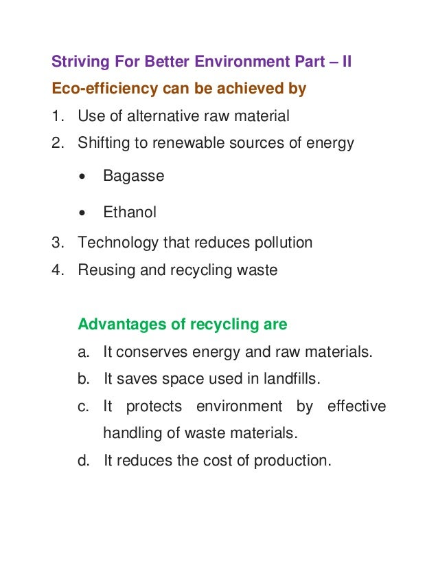 Striving For Better Environment Part – II Eco-efficiency can be achieved by 1. Use of alternative raw material 2. Shifting...