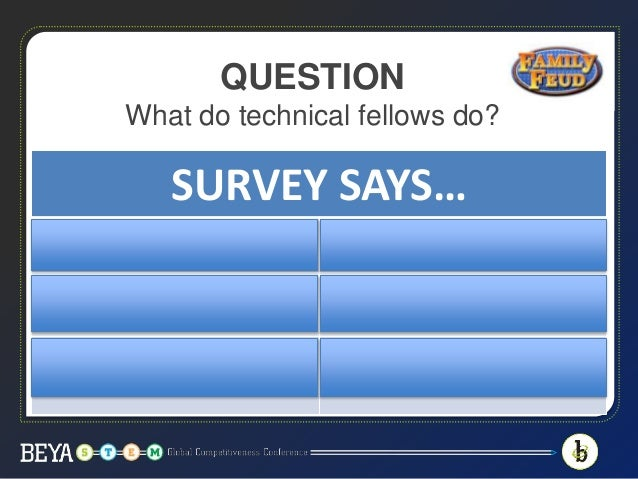 SURVEY SAYS… Exceptional record of sustained technical achievement, job performance & continuing technical growth Demonstr...