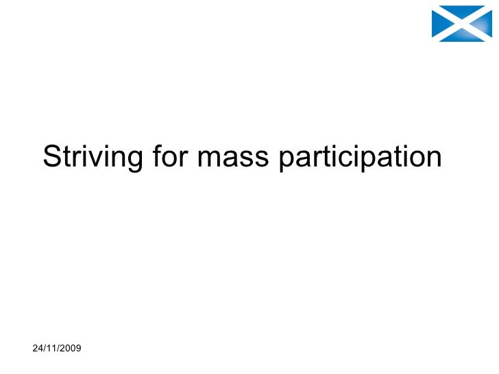 Striving for mass participation
