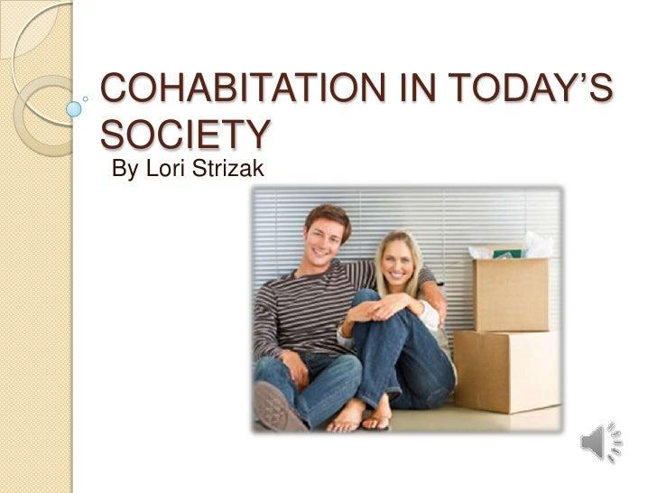 COHABITATION IN TODAY'SSOCIETYBy Lori Strizak