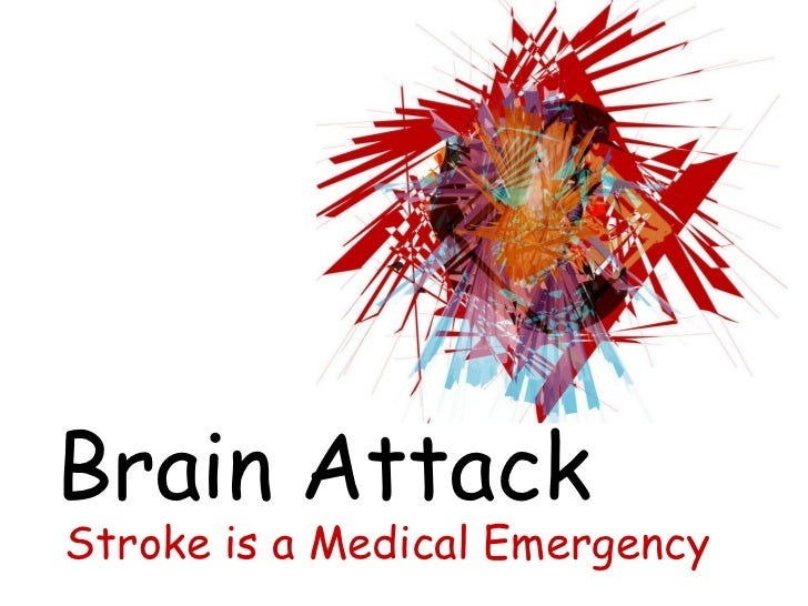 Brain Attack Stroke is a Medical Emergency