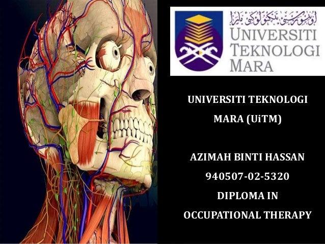 UNIVERSITI TEKNOLOGI MARA (UiTM) AZIMAH BINTI HASSAN 940507-02-5320 DIPLOMA IN OCCUPATIONAL THERAPY