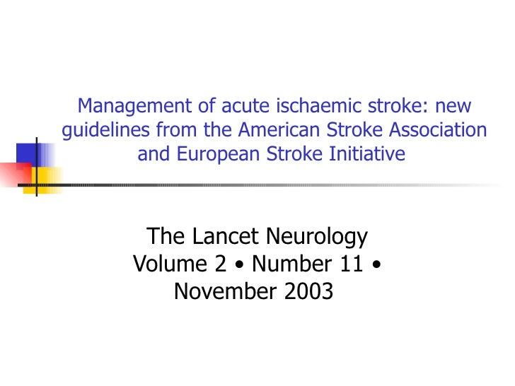Management of acute ischaemic stroke: new guidelines from the American Stroke Association and European Stroke Initiative  ...