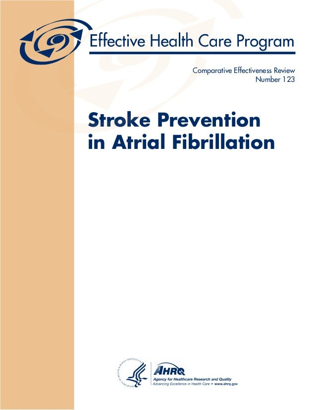 Stroke Prevention in Atrial Fibrillation Comparative Effectiveness Review Number 123