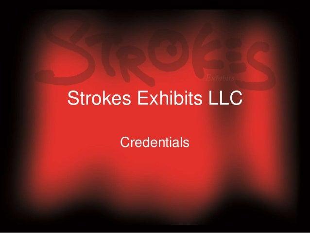 Strokes Exhibits LLC Credentials