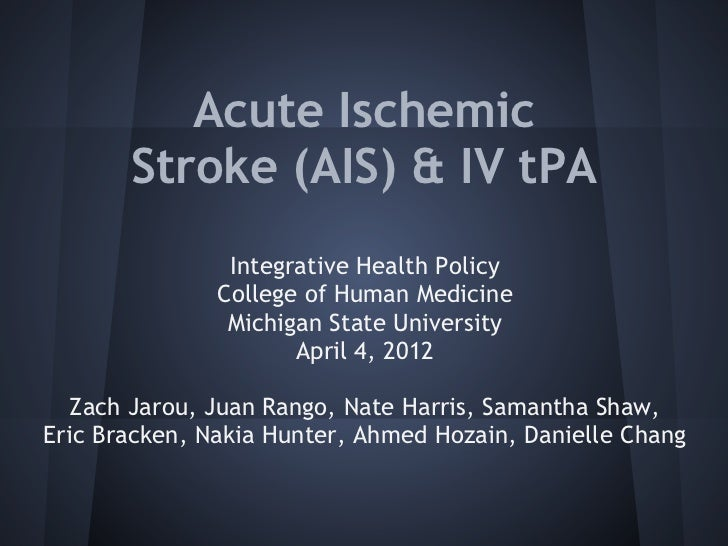 Acute Ischemic       Stroke (AIS) & IV tPA                                                Integrative Health Policy       ...