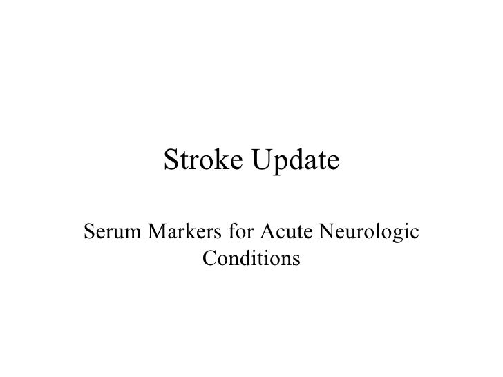 Stroke Update Serum Markers for Acute Neurologic Conditions