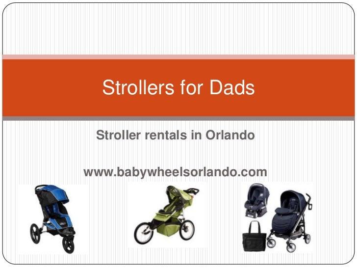 Strollers for Dads Stroller rentals in Orlandowww.babywheelsorlando.com