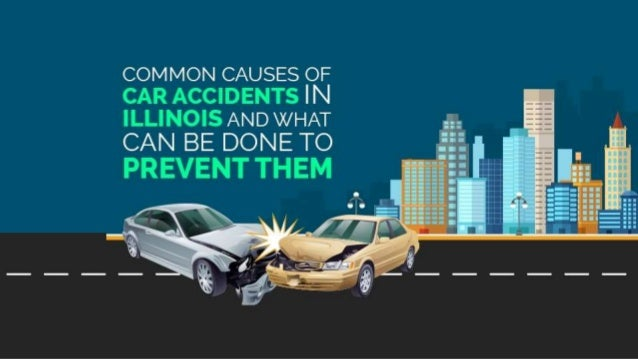 Common Causes of Car Accidents in Illinois and What Can Be Done to Pr…