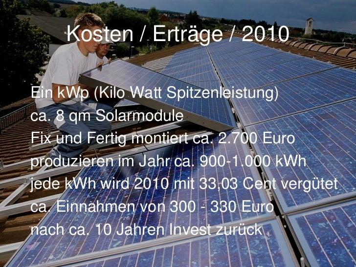 Kennzahlen für 2011                                       -13%Ein kWp (Kilo Watt Spitzenleistung)ca. 8 qm SolarmoduleFix u...