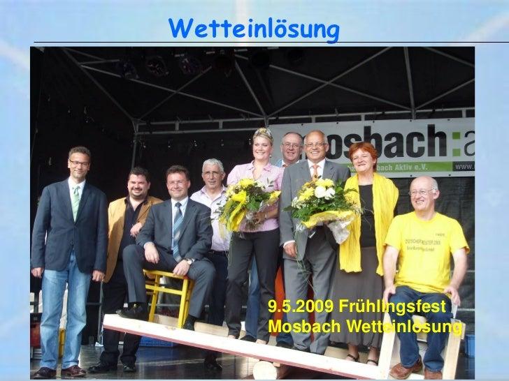 Wetteinlösung       9.5.2009 Frühlingsfest       Mosbach Wetteinlösung