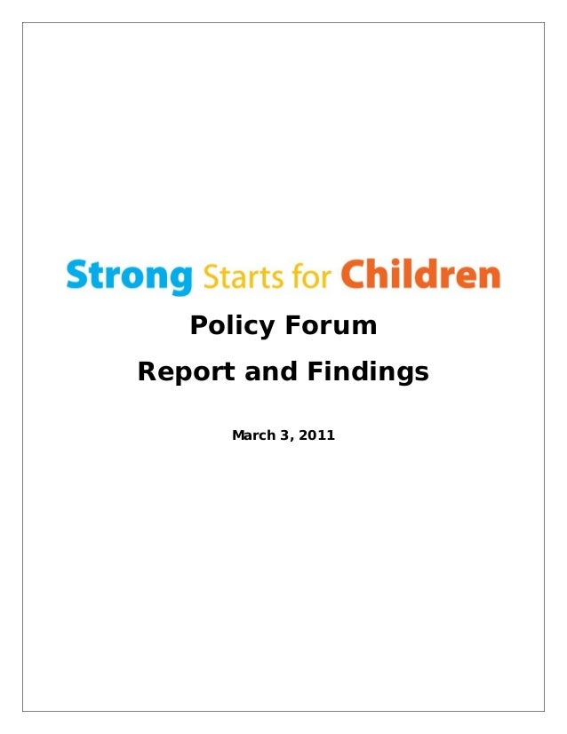 Policy Forum Report and Findings March 3, 2011