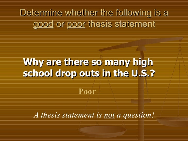 poor thesis statement Developing strong thesis statements the thesis statement or main claim must be debatable an argumentative or persuasive piece of.