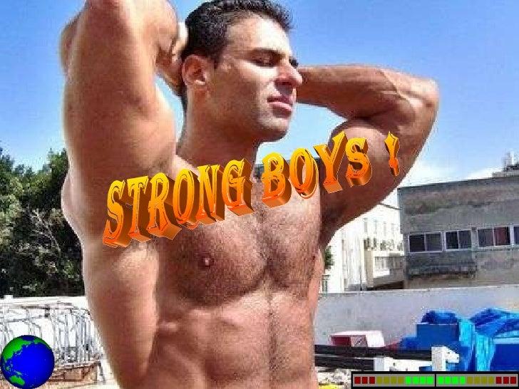 Strong boys !