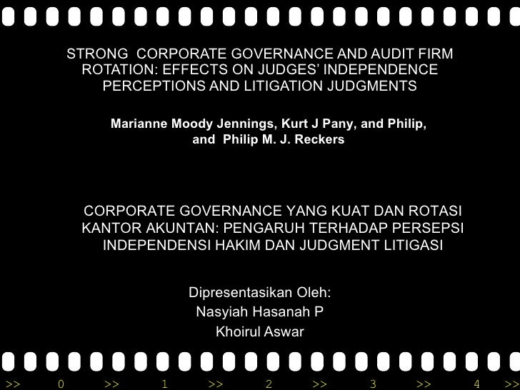 STRONG  CORPORATE GOVERNANCE AND AUDIT FIRM ROTATION: EFFECTS ON JUDGES' INDEPENDENCE PERCEPTIONS AND LITIGATION JUDGMENTS...