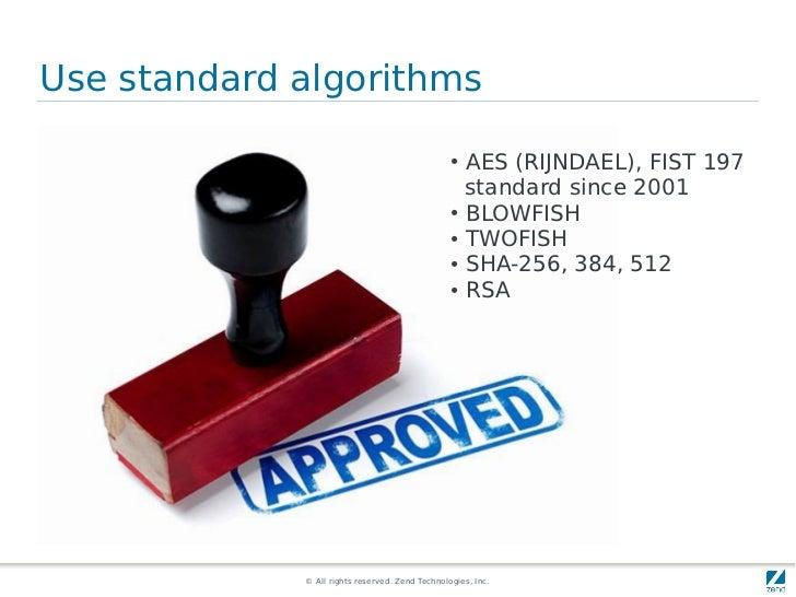 Use standard algorithms                                                 ● AES (RIJNDAEL), FIST 197                        ...
