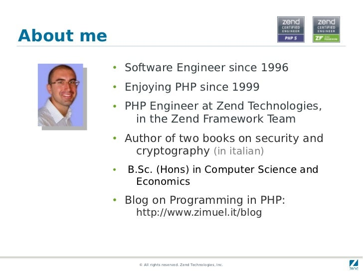 About me           ●   Software Engineer since 1996           ●   Enjoying PHP since 1999           ●   PHP Engineer at Ze...