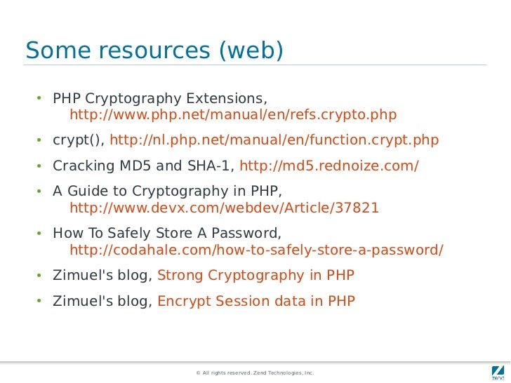 Some resources (web)●   PHP Cryptography Extensions,      http://www.php.net/manual/en/refs.crypto.php●   crypt(), http://...