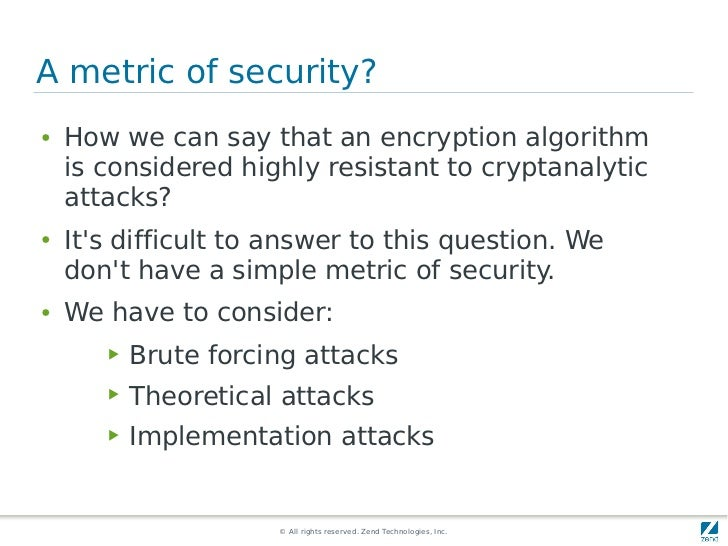 A metric of security?●   How we can say that an encryption algorithm    is considered highly resistant to cryptanalytic   ...