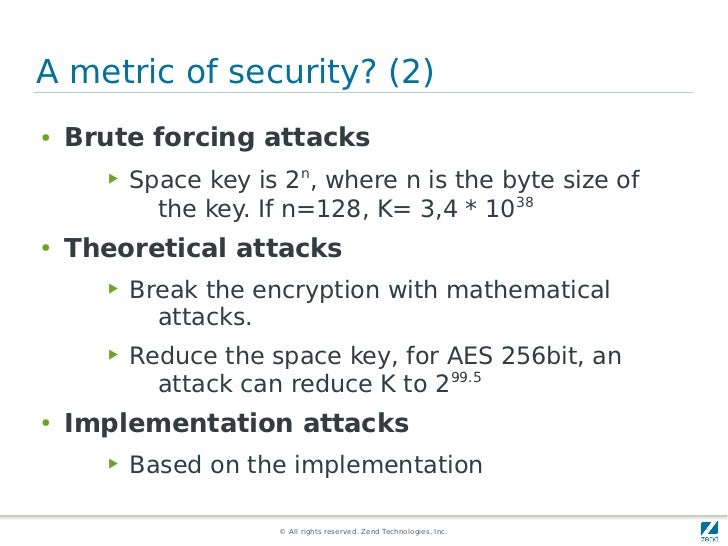 A metric of security? (2)●   Brute forcing attacks       ▶   Space key is 2n, where n is the byte size of             the ...