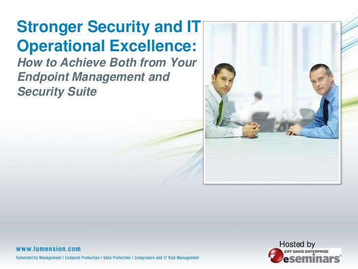 Stronger Security and IT Operational Excellence:How to Achieve Both from Your Endpoint Management and Security Suite<br />...