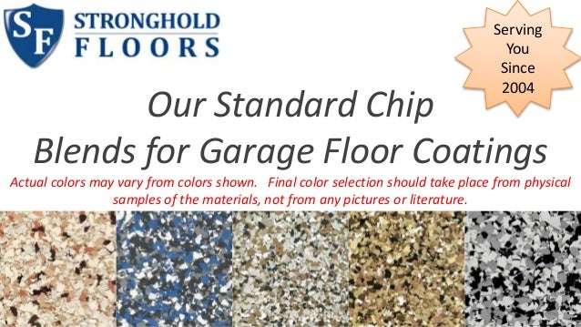 Our Standard Chip  Serving  You  Since  2004  Blends for Garage Floor Coatings  Actual colors may vary from colors shown. ...
