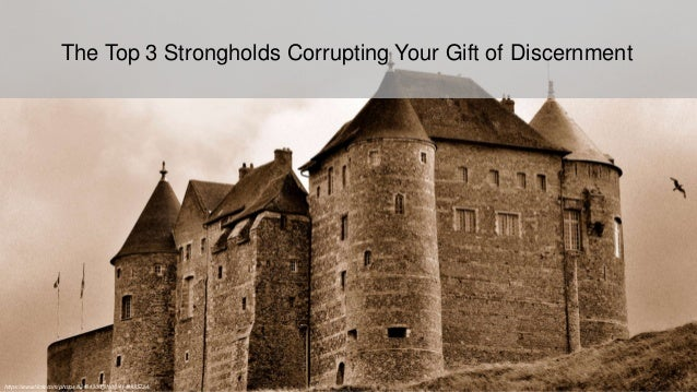 https://www.flickr.com/photos/82484300@N00/4149885724/ The Top 3 Strongholds Corrupting Your Gift of Discernment