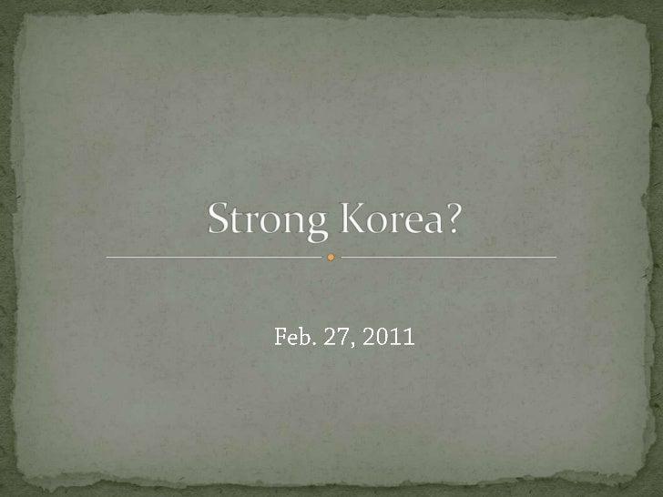 Strong Korea? <br />Feb. 27, 2011<br />
