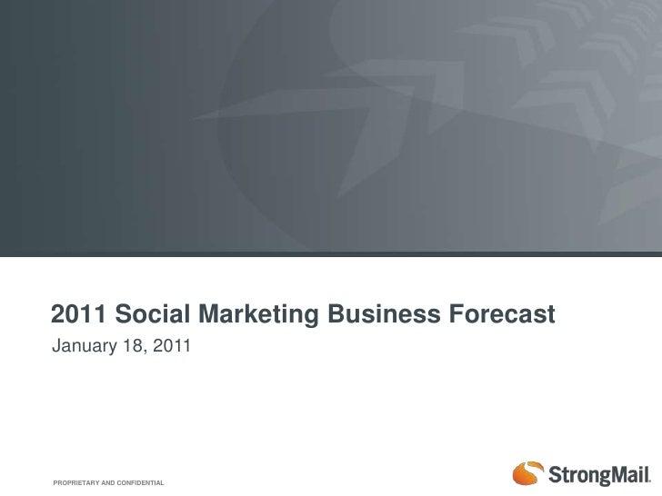 2011 Social Marketing Business Forecast<br />January 18, 2011<br />