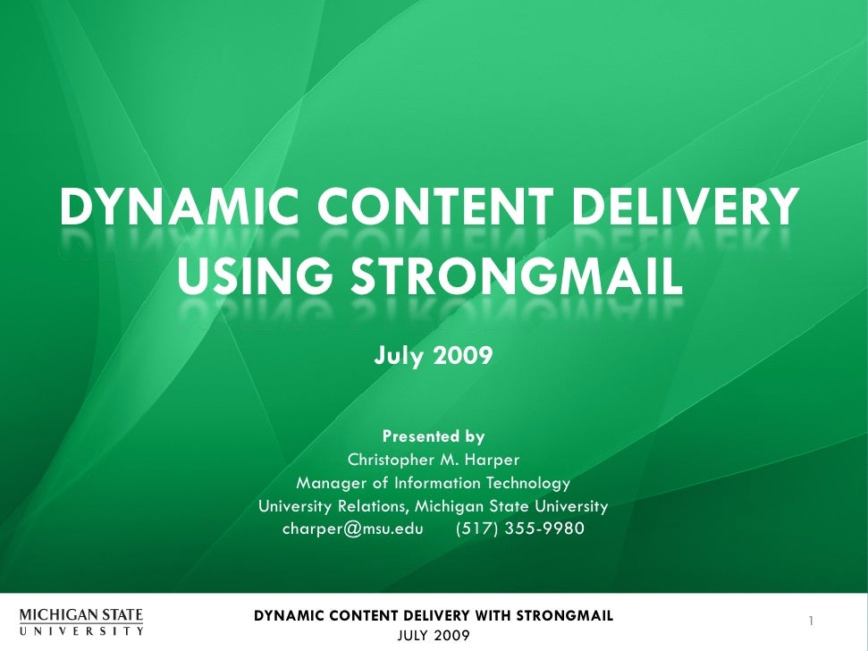 DYNAMIC CONTENT DELIVERY    USING STRONGMAIL                      July 2009                         Presented by          ...