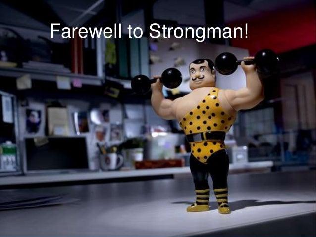 Farewell to Strongman!