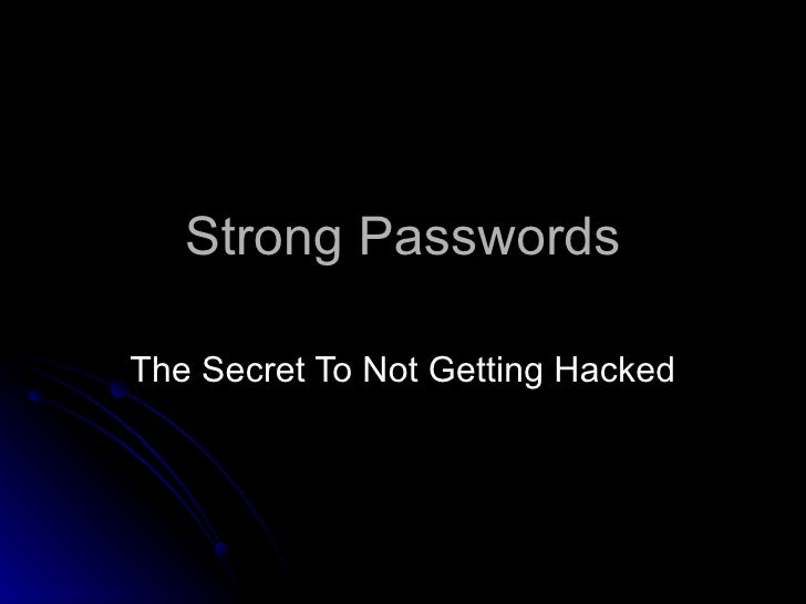 Strong Passwords The Secret To Not Getting Hacked