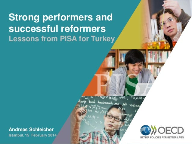 Strong performers and successful reformers Lessons from PISA for Turkey  OECD EMPLOYER BRAND Playbook  Andreas Schleicher ...