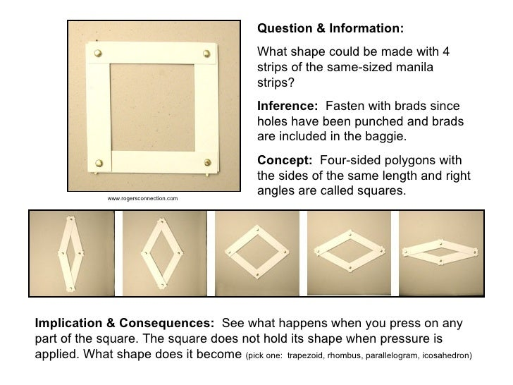 Question & Information: What shape could be made with 4 strips of the same-sized manila strips? Inference:   Fasten with b...