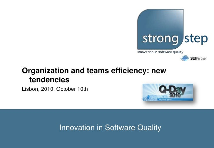 Organization and teams efficiency: new tendencies <br />Lisbon, 2010, October 10th<br />