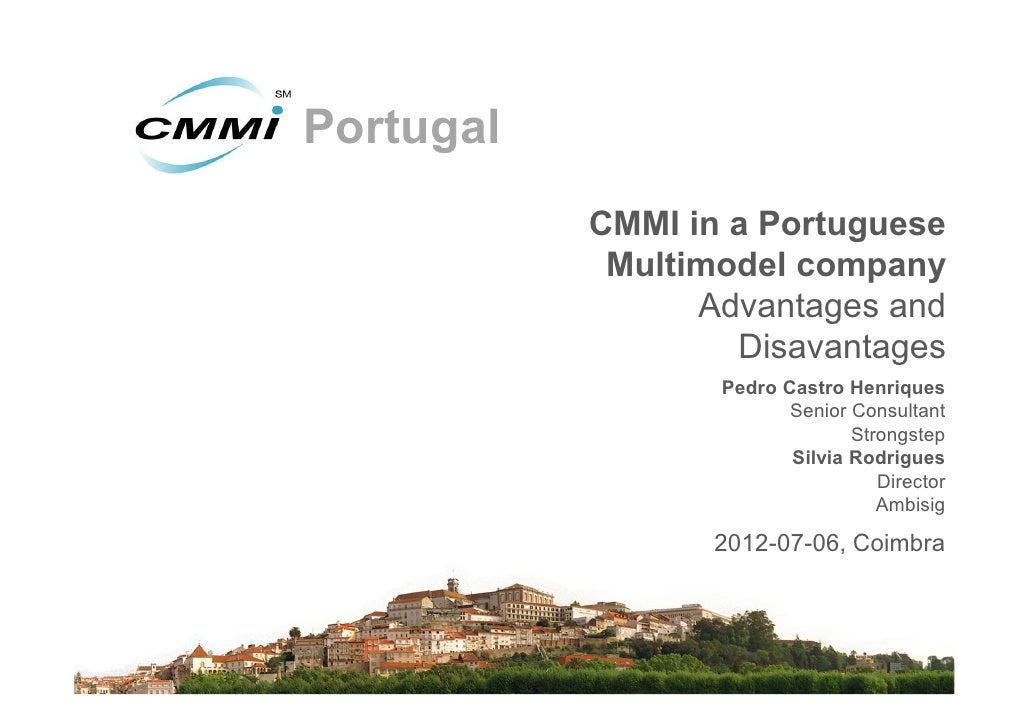 Portugal           CMMI in a Portuguese            Multimodel company                 Advantages and                   Dis...