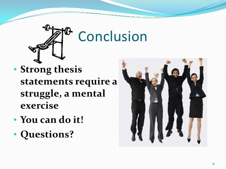 writing a strong thesis Writing a strong thesis statement print writing a strong thesis statement the thesis statement is the most important part of any academic paper and arguably the most challenging to write.