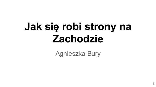 Jak się robi strony na Zachodzie Agnieszka Bury 1