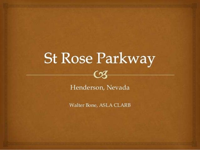 Henderson, Nevada Walter Bone, ASLA CLARB