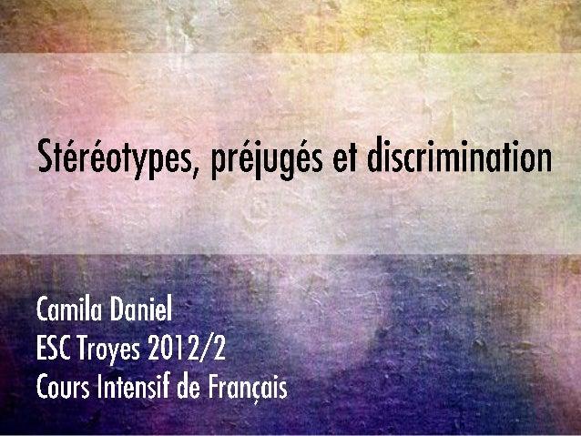 Les stéréotypes sont de croyances partagéesconcernant les caracteristiques personnelles,généralement des traits de personn...