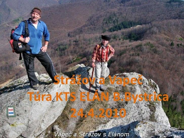 Strážov a VapečTúra KTS ELÁN B.Bystrica24.4.2010<br />*<br />