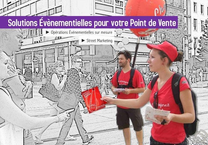 ► Opérations Évènementielles sur mesure                    ► Street Marketing                                          www...